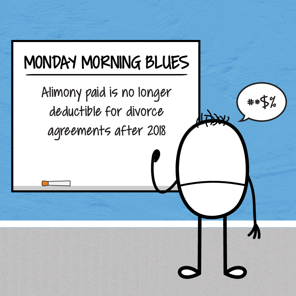 Monday Blues – Alimony Paid is No Longer Deductible